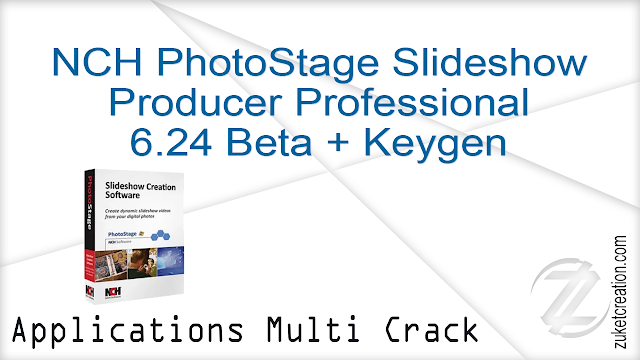 NCH PhotoStage Slideshow Producer Professional 6.24 Beta + Keygen