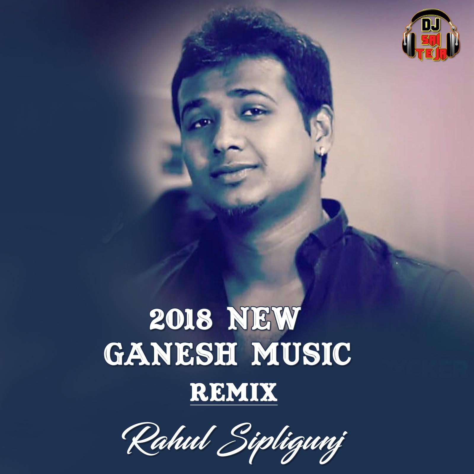 Rahul Sipligunj 2018 Ganesh song ( Remix ) Dj Sai Teja Sdpt