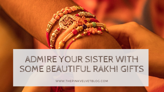 Admire Your Sister with Some Beautiful Rakhi Gifts