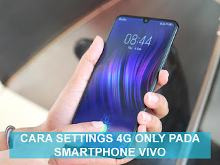 Cara Settings 4G Only di HP Vivo