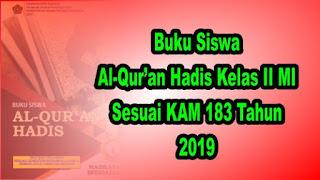 Buku Siswa al-Qur'an Hadis Kelas 2 MI Sesuai KMA 183 tahun 2019
