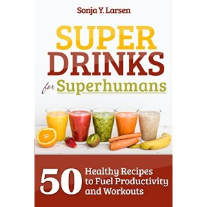 sonja larsen, super drinks, super humans, juicing, smoothie recipe book