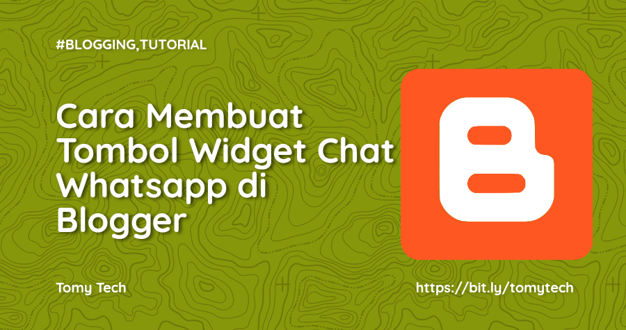 Cara Membuat Tombol Widget Chat Whatsapp di Blogger