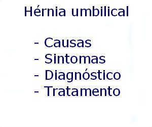 Hérnia umbilical causas sintomas diagnóstico tratamento prevenção riscos complicações