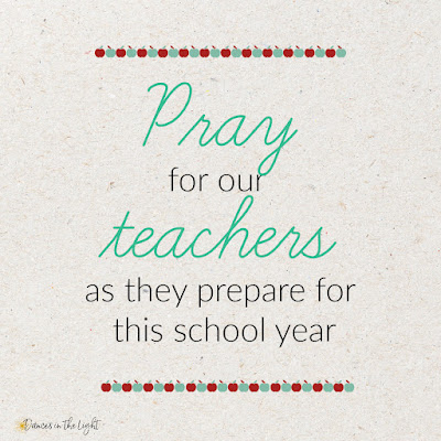 Pray for our teachers as they prepare for this school year