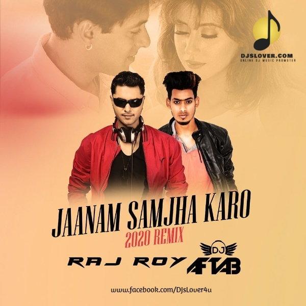 Jaanam Samjha Karo 2020 Remix DJ Raj Roy x DJ Aftab