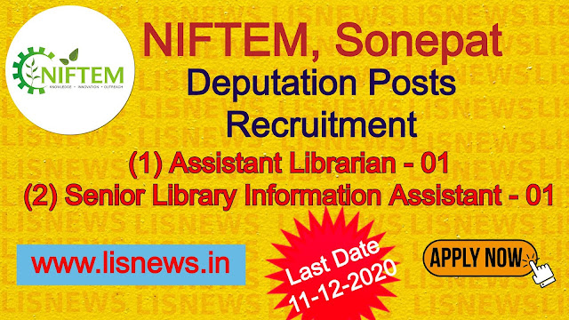 Assistant Librarian and Senior Library Information Assistant (For Deputation) at NIFTEM