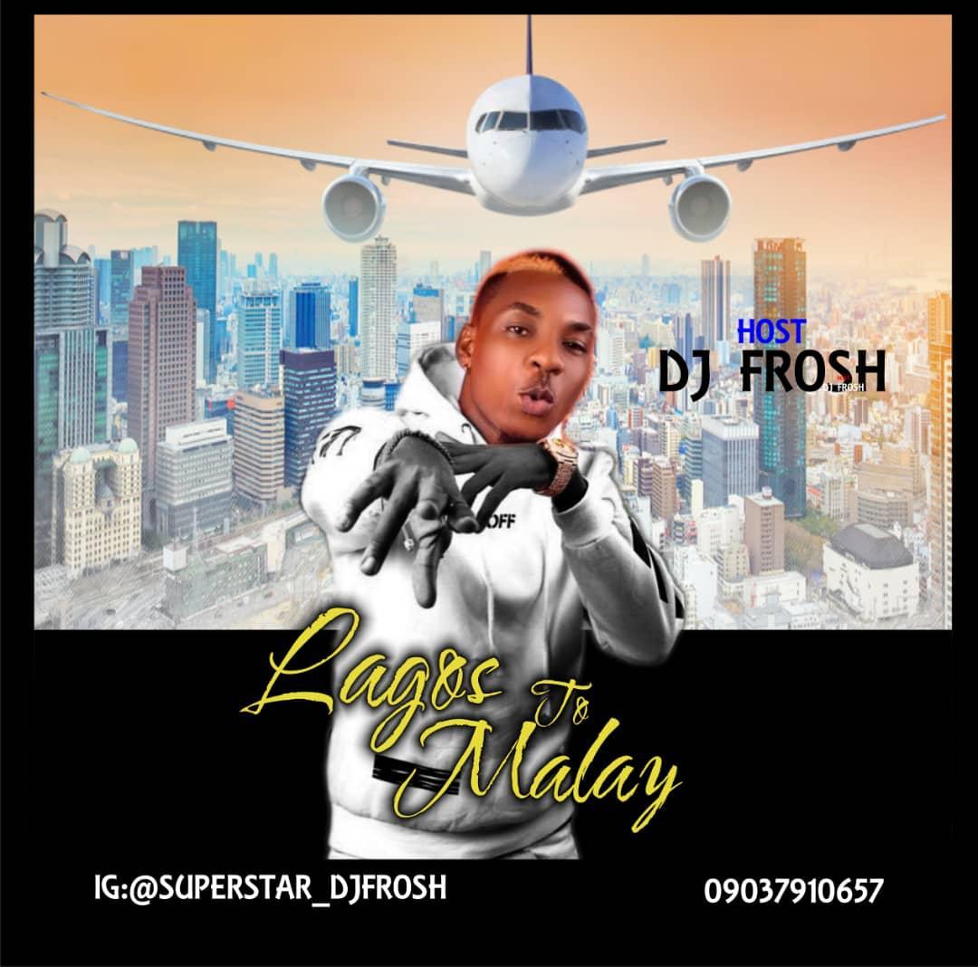 DJ FROSH Lagos To Malay Mixtape Teelamford.com.ng