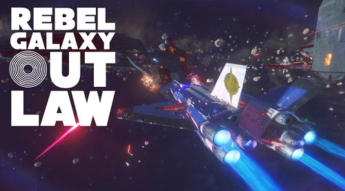 Rebel Galaxy: Outlaw Review