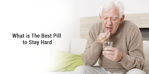 What Is The Best Pill To Stay Hard?