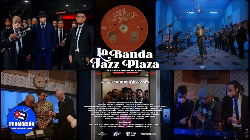 La Banda Jazz Plaza (A.K.A. Los Bandidos All Stars) & Bobby Carcassés - Videoclip - Director: Joseph Ros. Portal Del Vídeo Cubano. Música cubana. Cuba