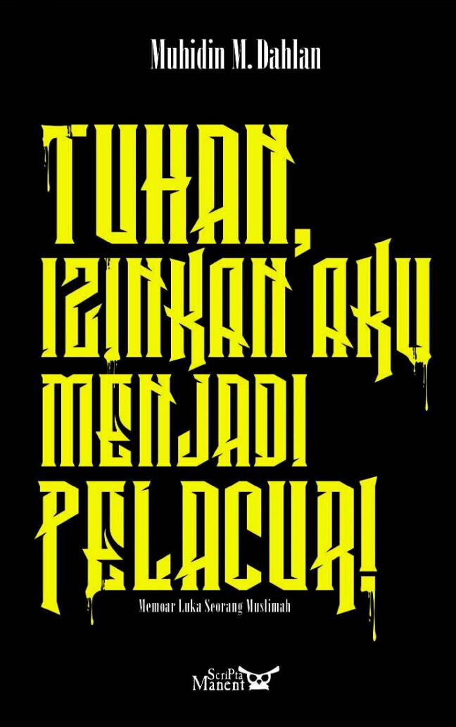 Tuhan, Izinkan Aku Menjadi Pelacur - Muhidin M. Dahlan