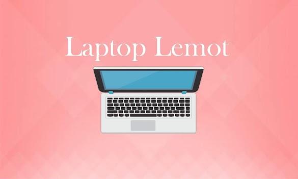5 Faktor Penyebab Laptop Menjadi Lemot/Lambat