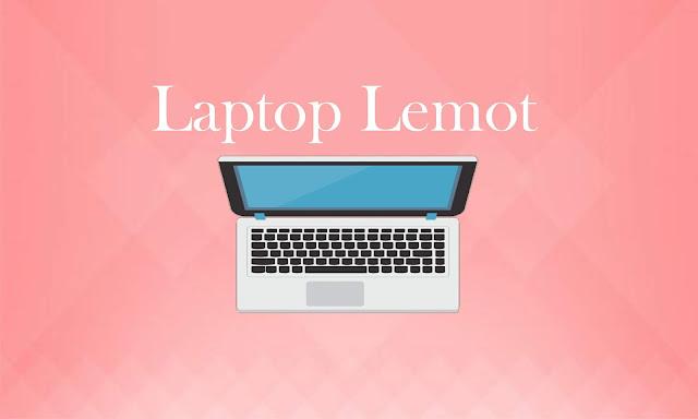 Penyebab Laptop Menjadi Lemot