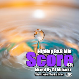 HipHop R&B Mix Score 035 Mixed By DJ Mitsuki