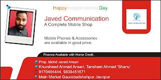 *Advt : Happy Independence Day : Javed Communication | Main Market Gaurabadshahpur Jaunpur | Prop. Mohd Javed Ansari 9170404444, 9838451671*