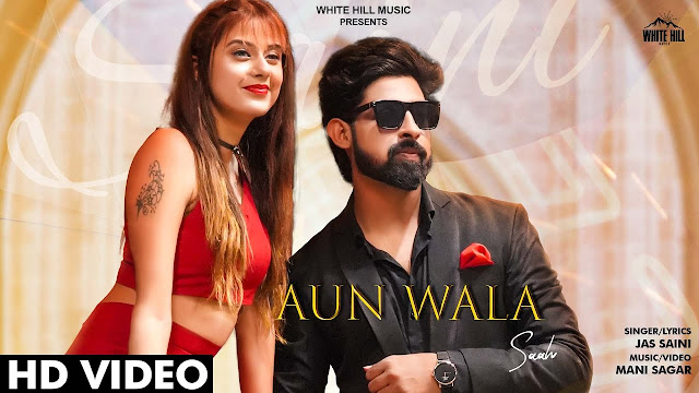 newyork nagaram lyrics Aun Wala Saah lyrics Jas Saini song 2020