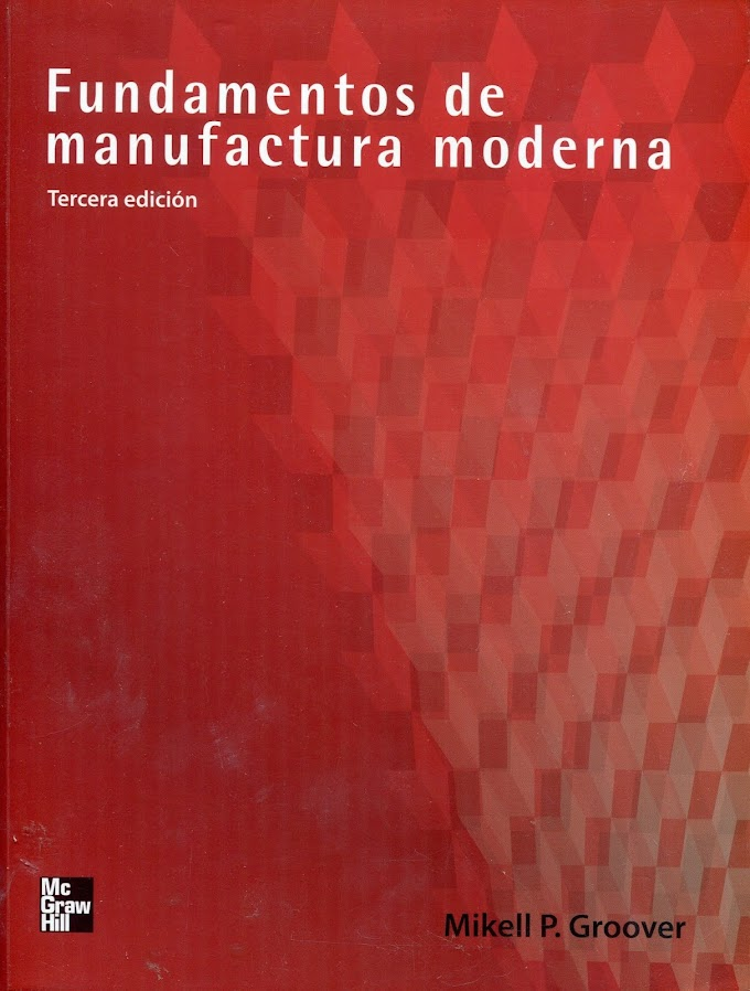 Fundamentos de Manufactura Moderna - Mikell Groover - 3ra Edición [Libro] [Solucionario]