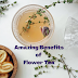 Amazing Benefits Of Flower Tea