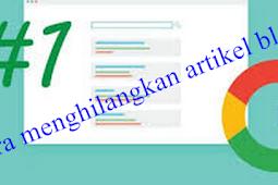 cara menghilangkan artikel blog di pencarian google