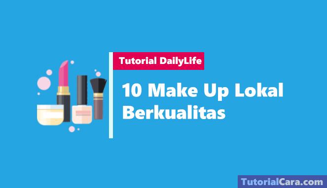 10 make up lokal berkualitas