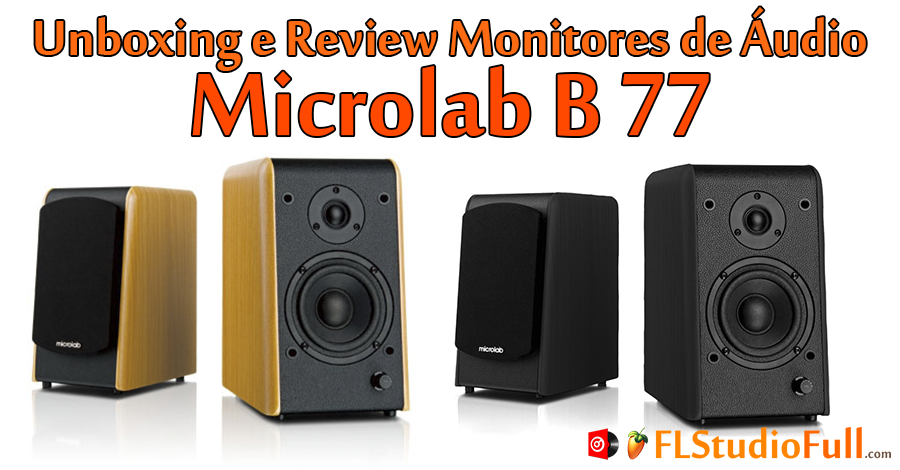 Unboxing e Review Monitores de Áudio Microlab B 77