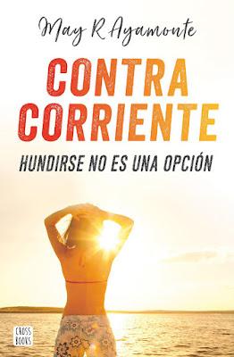 Libro - CONTRA CORRIENTE: Hundirse no es una opción. May. R. Ayamonte (Crossbooks - 5 Abril 2018) LITERATURA JUVENIL - YOUTUBER portada