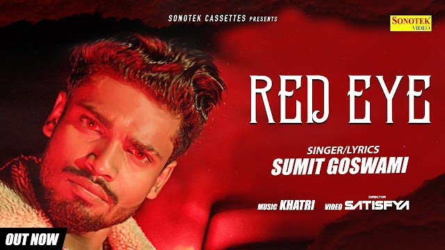 Red Eye Song Lyrics : Sumit Goswami
