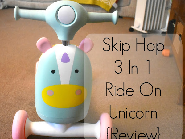 {AD/Review} Skip Hop 3 In 1 Ride On Unicorn