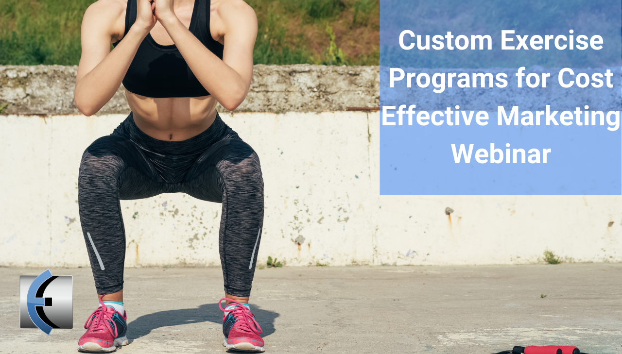 Custom Exercise Programs for Cost Effective Marketing Webinar - modernmanualtherapy.com