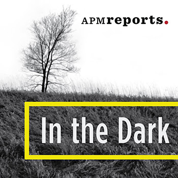 http://www.apmreports.org/in-the-dark