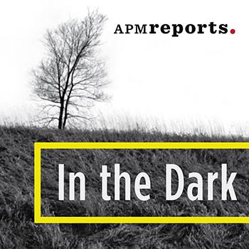 http://www.apmreports.org/in-the-dark