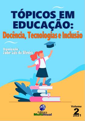 Tópicos em Educação: Docência, Tecnologias e Inclusão – Volume 2