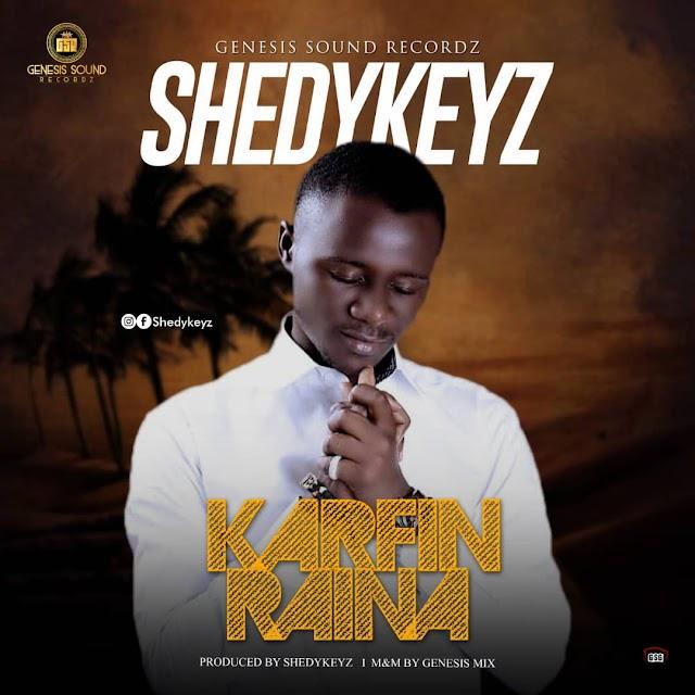 Shedykeyz - Karfin Raina