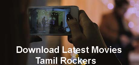 Tamil Rockers Movie Download    Tamilrockers Other Languages Movies 2019