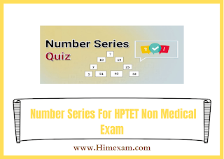 Number Series For HPTET Non Medical Exam