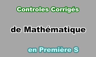 Controles Corrigés Maths Première S en PDF