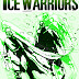 THE ICE WARRIORS (3:8) - PART ONE OF BLACK SNOW