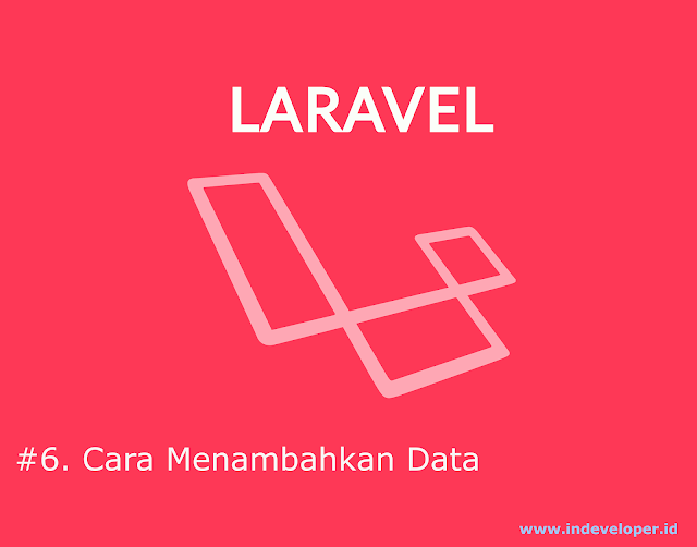 [Tutorial Laravel] Menambahkan Data