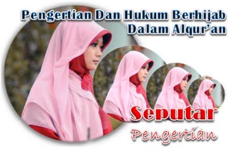 Inilah Perintah dan Hukum Memakai Jilbab Bagi Wanita Muslim