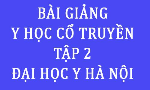 ebook bai giang giao trinh y hoc co truyen moi nhat pdf dai hoc y ha noi - tôi học y