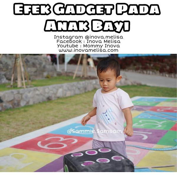 Anak Bayi dan Gadgets, Apa Dampak Gadget dan Batas Penggunaan Gadget Pada Anak Bayi