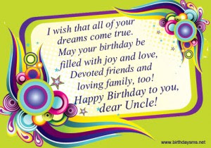 Happy Birthday wishes quotes for uncle: i wish that all of your dreams come true