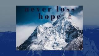 Never loss hope