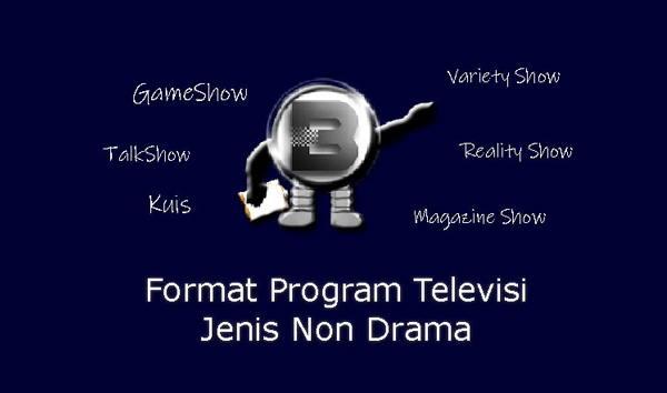 Format Program Televisi Jenis Non Drama
