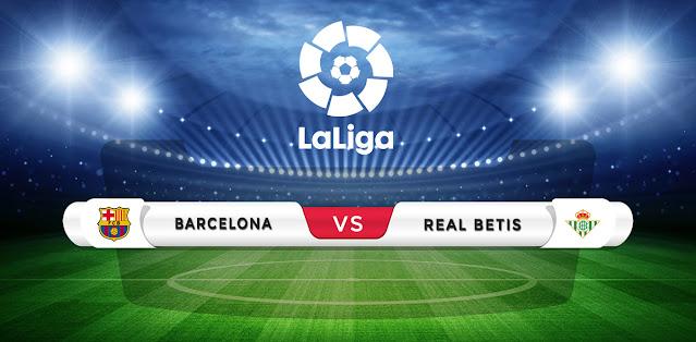 Barcelona vs Real Betis Prediction & Match Preview