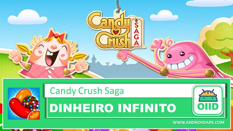 Candy Crush Saga v1.154.0.5  – APK MOD HACK – Dinheiro Infinito