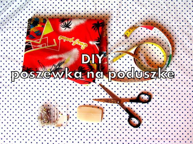 Jak uszyć poszewkę na poduszkę- DIY