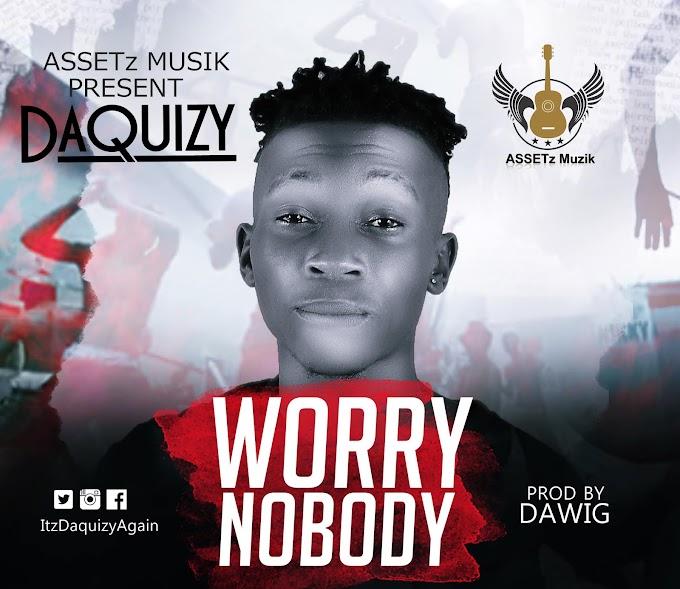 Daquizy - Worry Nobody