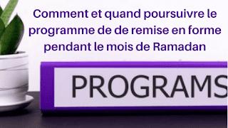 Comment et quand poursuivre le programme de de remise en forme pendant le mois de Ramadan